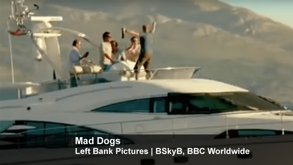 Mad Dogs   Left Bank Pictures   BSkyB, BBC Worldwide